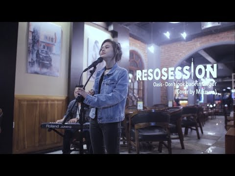 Resosession: Oasis - Don't Look Back in Anger (#LiveCover by Maizura)