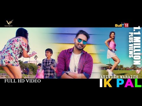 IK PAL - ATINDER WARAICH || LATEST PUNJABI SONG 2017 || VS RECORDS