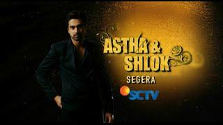 Video Nantikan Serial Drama India Terbaru, Astha dan Shlok di SCTV download MP3, 3GP, MP4, WEBM, AVI, FLV Mei 2018