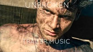 Unbroken Trailer Music (Unashamed)