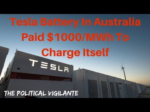 Tesla Battery In Australia Paid $1000:MWh To Charge Itself - The Political Vigilante