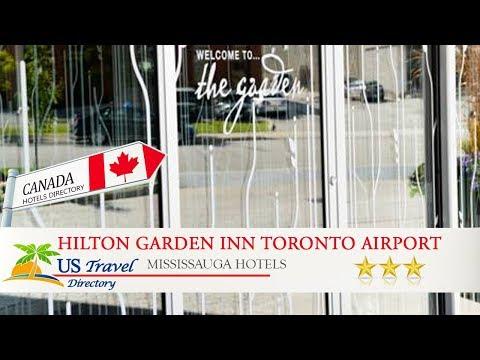 Hilton Garden Inn Toronto Airport - Mississauga Hotels, Canada