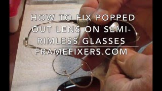 How to Fix Lens Popped Out of Semi-rimless Glasses