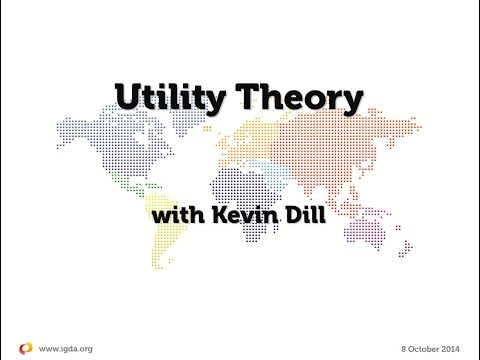IGDA Webinar, 8 October 2014: AI: Utility Theory with Kevin Dill