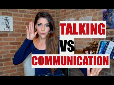 Talking VS Communicating - The Deadly Difference