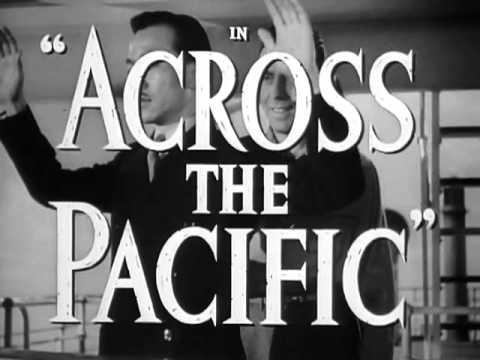 Across the Pacific Trailer - IMDb