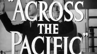 Across the Pacific Trailer - IMDb