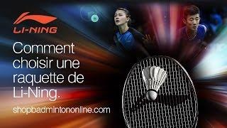 Li-Ning® | Comment choisir une raquette de badminton!