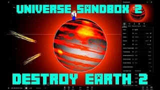 Universe Sandbox 2 - DESTROY EARTH 2!