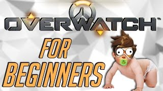 OVERWATCH FOR BEGINNERS