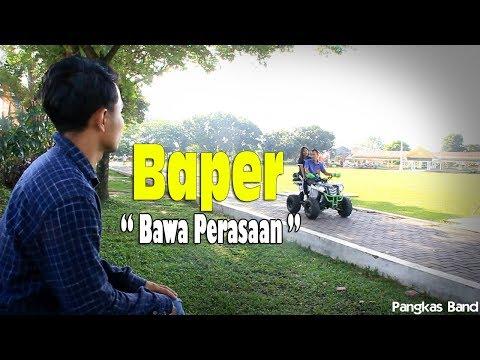 BAPER (Bawa Perasaan) - Pangkas Band | Lagu  Sedih Buat Wanita Nangis