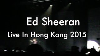 Ed Sheeran Live In Hong Kong 2015 [Highlights]