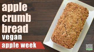 apple crumb bread Something Vegan Apple Week