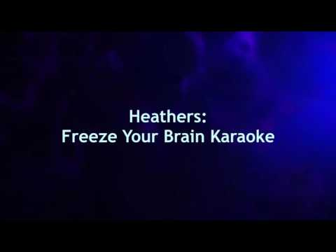 HEATHERS: Freeze Your Brain Karaoke