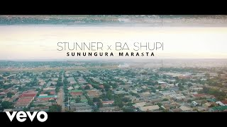 Stunner, Ba Shupi - Sunungura Marasta (Official Video)
