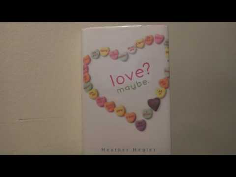 Heather Hepler's Love? Maybe - #AHBPreads with Angie Sea