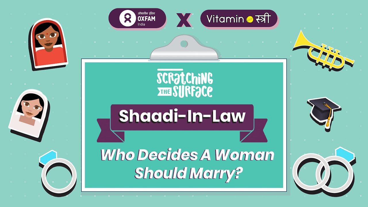 Shaadi-in-Law: Who Decides a Woman Should Marry?