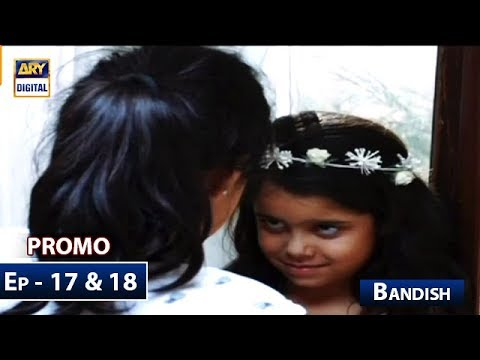 Bandish Episode 17 & 18 (Promo) - ARY Digital Drama