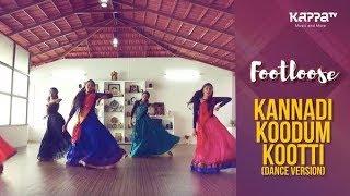 Kannadi Koodum Kooti(Dance Version) - Arangam Dance Ensemble - Footloose - Kappa TV
