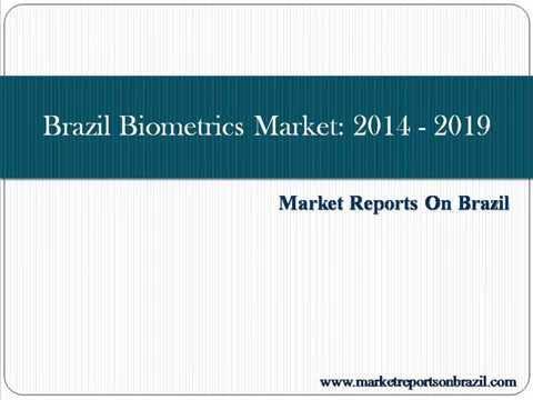 Brazil Biometrics Market: 2014 - 2019