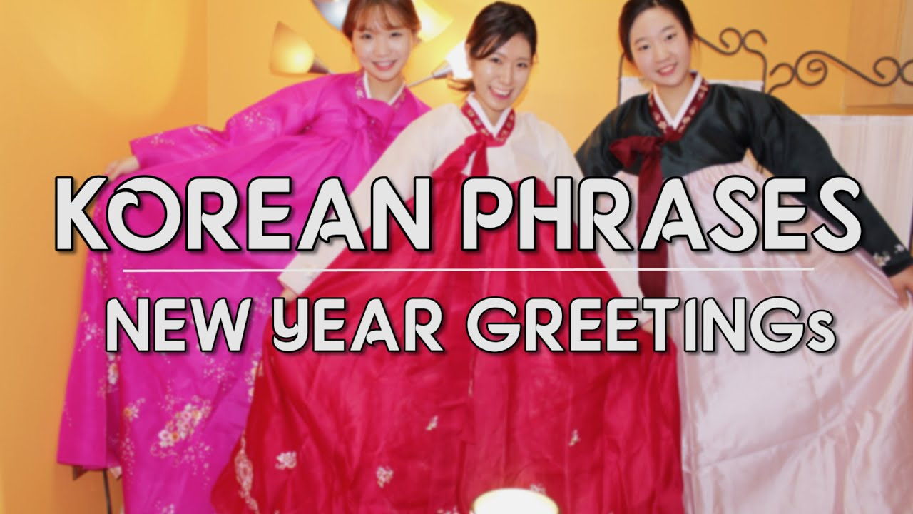new year greeting phrases in korean happy new year in koreankoreafever han na
