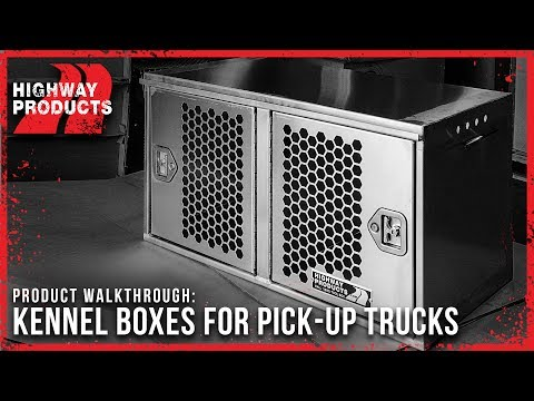 Highway Products | Pickup Truck Kennel Boxes