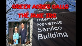IRS GETS A CALL FROM GREEN ACRES