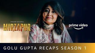 Golu Gupta Recaps Mirzapur | Shweta Tripathi Sharma | Amazon Original | Oct 23