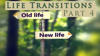 Life Transitions Session 1 Class # 4