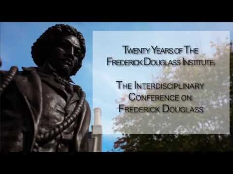 Frederick Douglass Institute: The Interdisciplinary Conference on Frederick Douglass