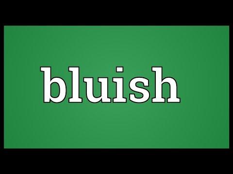 Bluish Meaning
