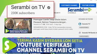 Youtube Verifikasi Channel Serambi On TV, Terima Kasih Pemirsa Setia