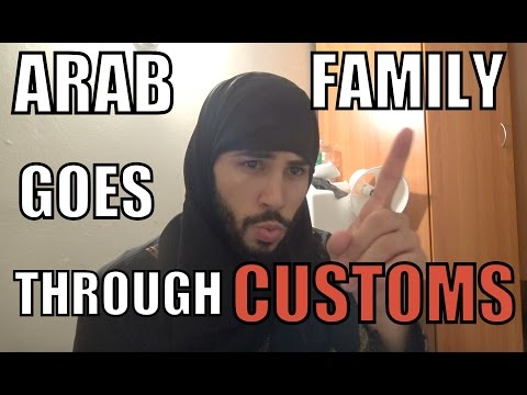 ARAB FAMILY GOES THROUGH CUSTOMS!!