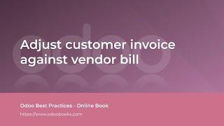 Adjust customer invoice against vendor bill | Odoo Accounting