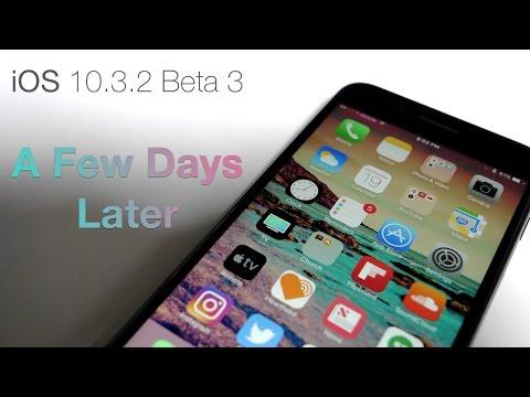 iOS 10.3.2 Beta 3 - A Few Days Later