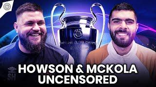 Will We Make Champions League? | Howson & McKola Uncensored