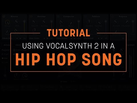 Tutorial: Using VocalSynth 2 in a Hip Hop Song