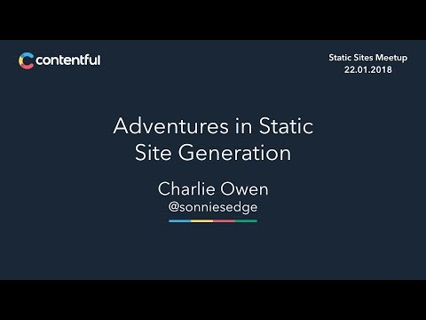 Adventures in Static Site Generation (Static Sites Berlin Meetup)