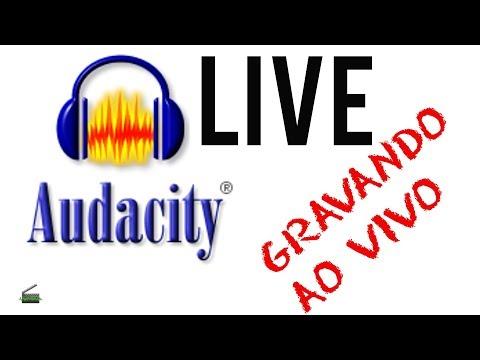 LIVE: Gravando com o Audacity