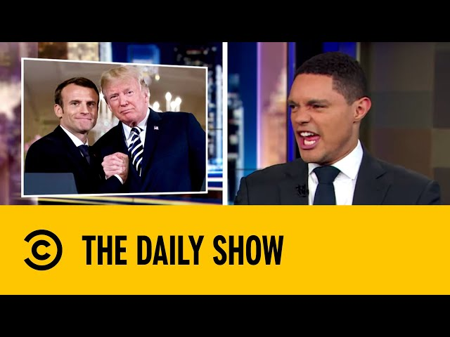 Emmanuel Macron and Donald Trump's Friendship Tree Dies | The Daily Show with Trevor Noah