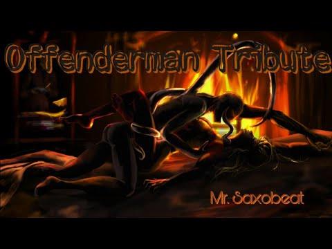 Offenderman Mare !:Exclusive Tribute:! Mr. Saxobeat