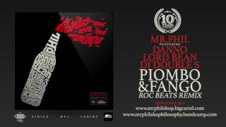 MR.PHIL ft. DANNO, LORD BEAN, DJ DOUBLE S - PIOMBO & FANGO (ROC BEATS REMIX)