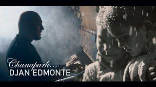 Смотреть клип Djan Edmonte - Chanaparh