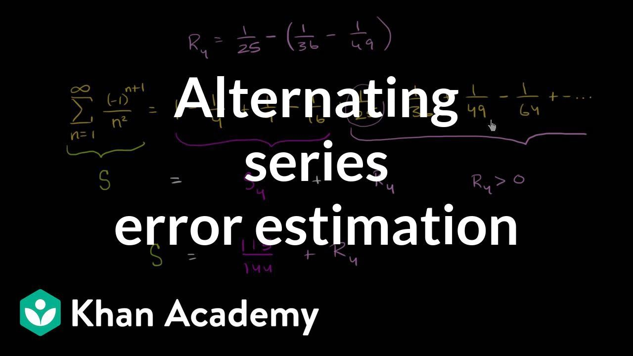 Alternating series remainder (video) | Khan Academy