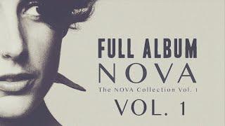 NOVA - The NOVA Collection Vol. 1 - Full album #1 (audio only)