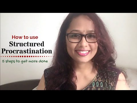 How to use Structured #Procrastination | 5 steps to get more done