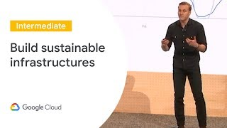 Building sustainability into our infrastructure, your goals and new products (Cloud Next '19)