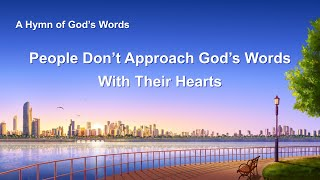 "English Christian Song With Lyrics | ""People Don't Approach God's Words With Their Hearts"""