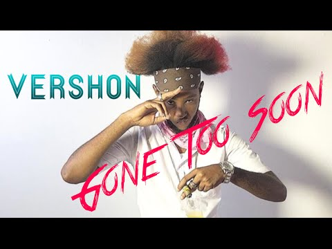 Vershon - Gone Too Soon [Condolence Riddim] September 2016