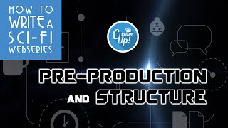 Pre-Production and Structure   How To Write a Sci-Fi Web Series